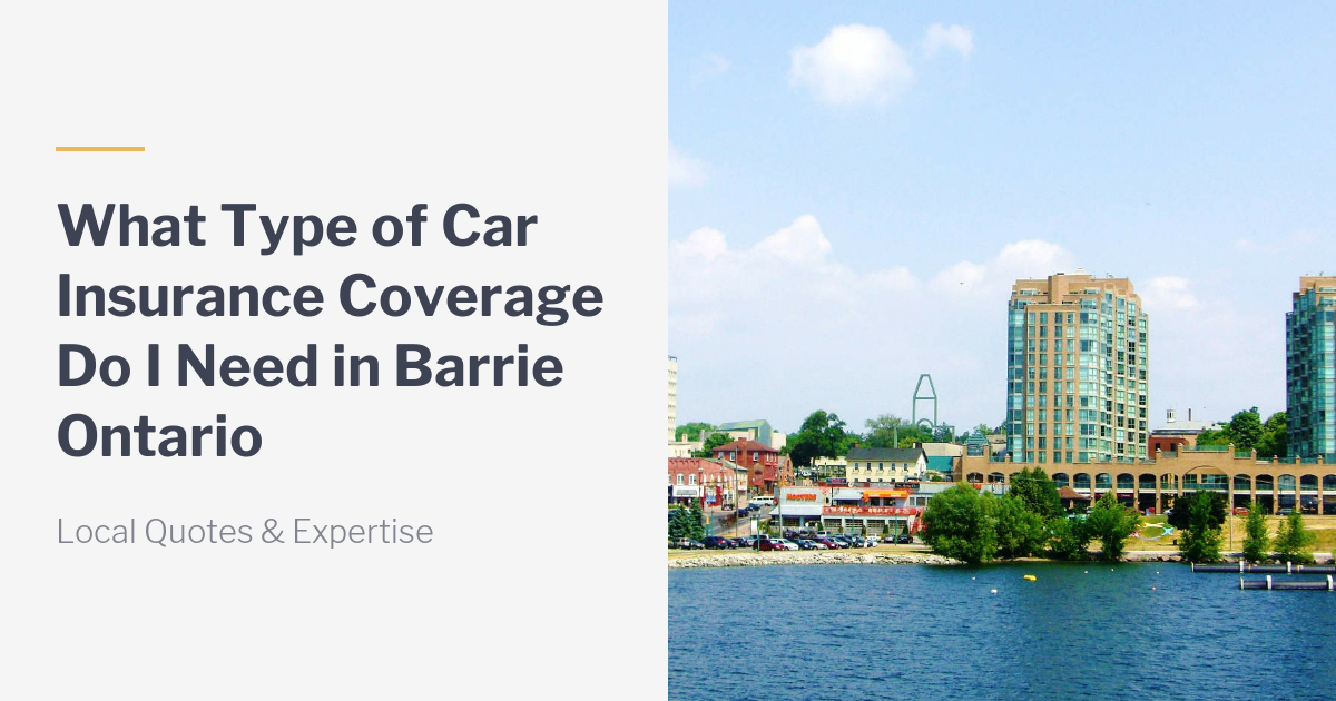 What Kind Of Car Insurance Do I Need In Barrie Ontario